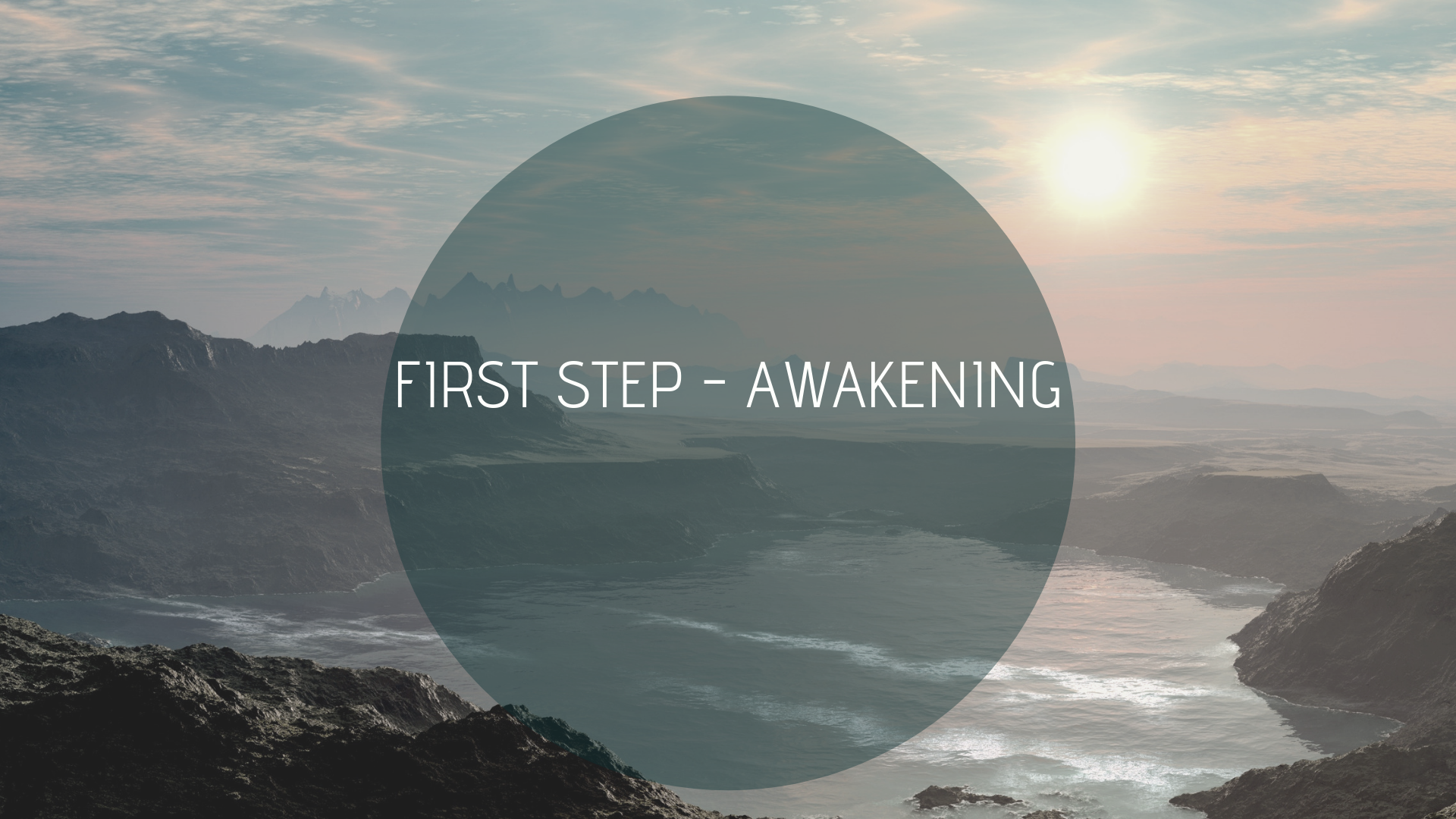 First Step - Awakening, Awakening, Mentoring, Coaching, Spiritual awakening
