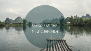 Energy As The New Currency